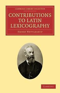 Contributions To Latin Lexicography (cambridge Library Collection - Classics)...
