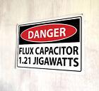 Danger Condensador De Flujo Regreso al Futuro película Frase señal A4