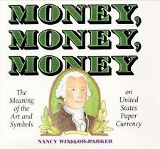 Money, Money, Money: The Meaning of the Art and Symbols on United States Paper