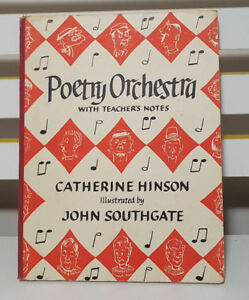 POETRY ORCHESTRA WITH TEACHERS NOTES! BOOK BY CATHERINE HINSON & JOHN SOUTHGATE!