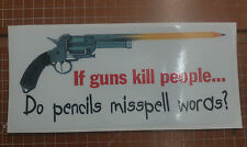 IF GUNS KILL - PENCIL decal sticker  CCW 2 amedment education