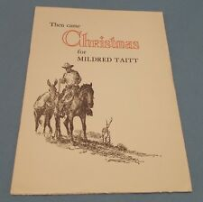 TEXAS. THEN CAME CHRISTMAS FOR MILDRED TAITT BY J. EVETTS HALEY 1951 SIGNED