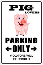 "Metal Sign Pig Lovers Parking Only 8"" x 12"" Aluminum NS 123"