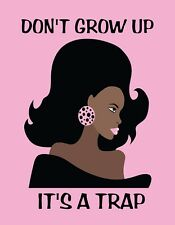 METAL REFRIGERATOR MAGNET African American Woman Don't Grow Up It's a Trap Humor