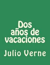 Dos años de Vacaciones by Julio Verne (2015, Paperback)