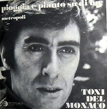 """TONY DEL MONACO PIOGGIA E PIANTO SU DI ME 7"""" METROPOLI  ITALY 1970"""