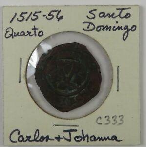 C333 Santo Domingo, AE 4 Maravedis of Carlos & Johanna, 1515-56 D