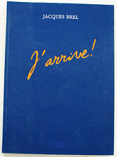 J'Arrive Jacques BREL LAMQUET AB'AIGRE BOTTI KICHKA AMADIEU ... n° D 377 1988