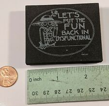 Mary Engelbreit Let's Put the Fun Back in Dysfunctional Foam Backed Rubber Stamp