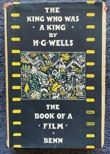 1929 THE KING WHO WAS A KING, 1st, H G Wells,  free EXPRESS shipping worldwide