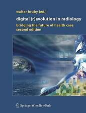 NEW Digital (R)Evolution in Radiology: Bridging the Future of Health Care
