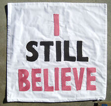 "POTTERY BARN ~ PB TEEN ~ PILLOW COVER ~ "" I STILL BELIEVE"" ~ 18"" X 18"""