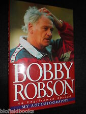 SIGNED; BOBBY ROBSON (1933-2009) - An Englishman Abroad; My Autobiography - 1998