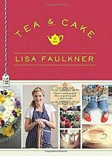 Tea and Cake with Lisa Faulkner Hardcover Brand New