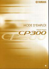NEU Yamaha cp300 Stage Piano Bedienungsanleitung Französisch Benutzerhandbuch Dokumentation
