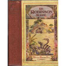 LE ROBINSON SUISSE Rodolphe WYSS Naufrage et Ile déserte illustré par STALL 1933