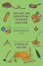 The Life And Adventures Of Frank Grouard: Chief Of Scouts, U. S. A. by