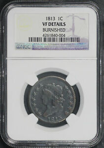 1813 Classic Head Large Cent NGC VF Details Burnished