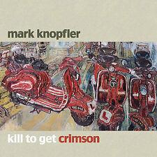 MARK KNOPFLER - Kill to Get Crimson (German Import CD, 2007, Warner Bros.)