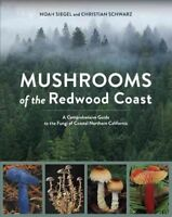Mushrooms of the Redwood Coast : A Comprehensive Guide to the Fungi of Coasta...