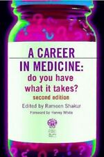 A Career in Medicine: Do you have what it takes? second edition, Rameen Shakur,