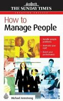 How to Manage People (Creating Success) By Michael Armstrong