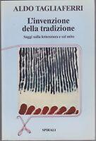 Tagliaferri, L'invenzione della tradizione, critica letteraria, Spirali, 1985