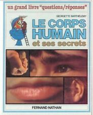 Le corps humain et ses secrets - Fernand Nathan