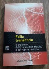 Follia transitoria. Il problema dell'irresistibile impulso  Fornari Ugo