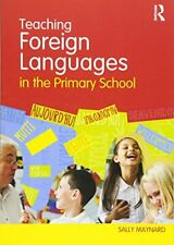 Teaching Foreign Languages in the Primary School By Sally Maynard