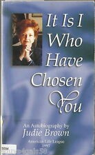 It Is I Who Have Chosen You : Autobiography by Judie Brown (1997 Paper) ABORTION