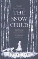 The Snow Child,Eowyn Ivey- 9780755380534