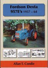 Fordson Dexta 957E's 1957-64 Tractor History Book