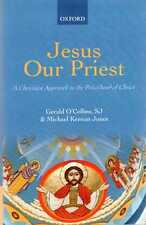 O'Collins  SJ, Gerald & Jones, Michael Keenan JESUS OUR PRIEST : A CHRISTIAN APP