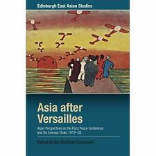 Asia After Versailles: Asian Perspectives on the Paris  - Paperback / softback N