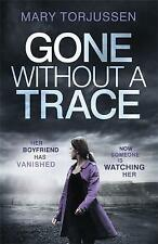 GONE WITHOUT A TRACE / MARY TORJUSSEN9781472240798