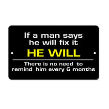 He Will Fix No Ask For Six Months Novelty Funny Metal Sign 8 in x 12 in