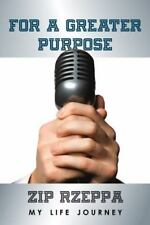 For A Greater Purpose : My Life by ZIP RZEPPA | St. Louis Sports Broadcaster NEW