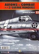 AVIONS DE COMBAT 53 WW2 GRUMMAN F4F-3 Wildcat Henry T.ELROD , Edward O'HARE WW 2