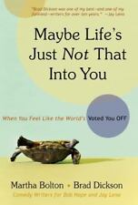Maybe Life's Just Not That Into You By Martha Bolton And Brad Dickson (Comedy)
