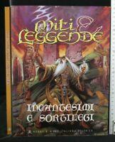 MITI E LEGGENDE: INCANTESIMI E SORTILEGI. AA.VV. Hobby & Work.