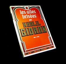[POESIE - LIBAN] GIBRAN (Khalil) - Les Ailes brisées.