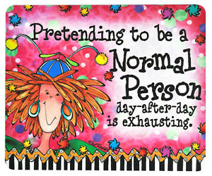 Pretending To Be A Normal Person Day After Day is Exhausting Mouse Pad