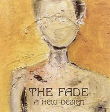 The Fade, A New Design, Excellent