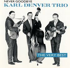 KARL DENVER TRIO : NEVER GOODBYE - THE VERY BEST / CD - TOP-ZUSTAND