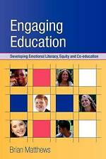 Engaging Education by Matthews, Brian