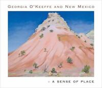 Georgia O'Keeffe and New Mexico: A Sense of Place (Hardback or Cased Book)