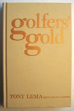 GOLFERS' GOLD Tony Lema with Gwilym S. Brown ILLUS 1987 The Classics of Golf -H1