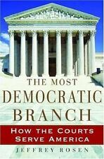 The Most Democratic Branch: How the Courts Serve America (Institutions of Ameri