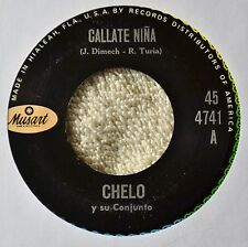 Chelo Callate Nina 45 NM Teen Sweet Latin Soul Popcorn Oldies Plays Nice LLorar